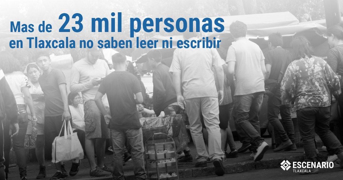 Tlaxcala con más de 23 mil personas sin saber leer ni escribir