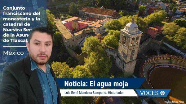 historiador-Tlaxcala-UNESCO-Patrimonio Mundial